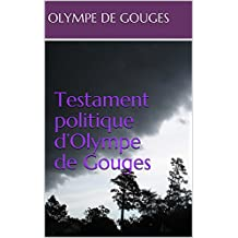 Testament politique d'Olympe de Gouges (French Edition)