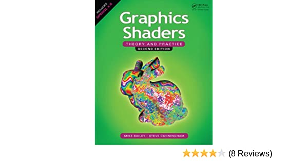Graphics Shaders: Theory and Practice, Second Edition 2, Mike Bailey