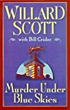 Murder under Blue Skies, Willard Scott and Bill Crider, 0525943242