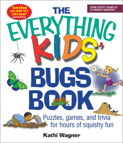 Everything Kids Bug Book - The Everything Kids' Bugs Book: Puzzles, Games, and Trivia for Hours of Squishy Fun