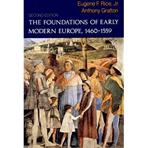 The Foundations of Early Modern Europe, 1460-1559 (Second Edition) (The Norton History of Modern Europe)
