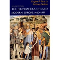 The Foundations of Early Modern Europe, 1460-1559 (The Norton History of Modern Europe)