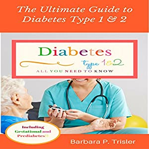 The Ultimate Guide to Diabetes Type 1 and 2 Audiobook