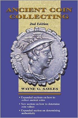 Ancient Coin Collecting (v  I): Wayne G  Sayles: 9780873495158