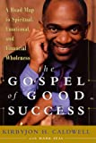 The Gospel of Good Success: A Six-Step Program to Spiritual, Emotional and Financial Success