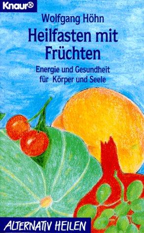 Heilfasten mit Früchten