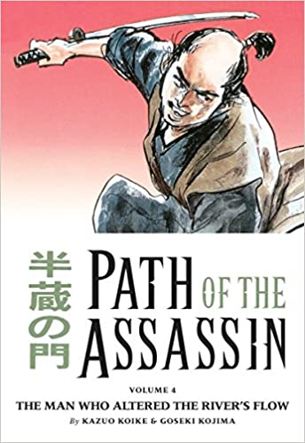 Path Of The Assassin, Vol. 4 (v. 4): Kazuo Koike, Goseki ...