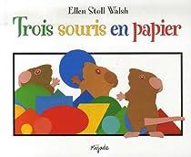 Trois souris en papier par Walsh