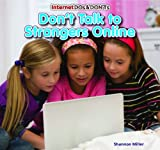 Don't Talk to Strangers Online, Shannon Miller, 1477715649