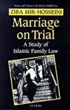 Marriage On Trial: A Study of Islamic Family Law (Society & Culture in the Modern Middle East)