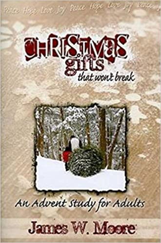 Christmas gifts that wont break an advent study for adults christmas gifts that wont break an advent study for adults james w moore 9781426708053 amazon books fandeluxe Gallery