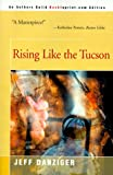 Rising Like the Tucson, Jeff Danziger, 0595091598