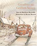 Goodbye to Griffith Street, Marilynn Reynolds, 1551432854