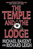 The Temple and the Lodge, Michael Baigent and Richard Leigh, 1611450381
