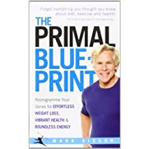 The Primal Blueprint: Reprogram your genes for effortless weight loss, vibrant health, and boundless energy (Primal Blueprint Series) by Sisson, Mark 2nd (second) edition [Paperback(2012)]
