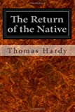 The Return of the Native, Thomas Hardy, 1497387876