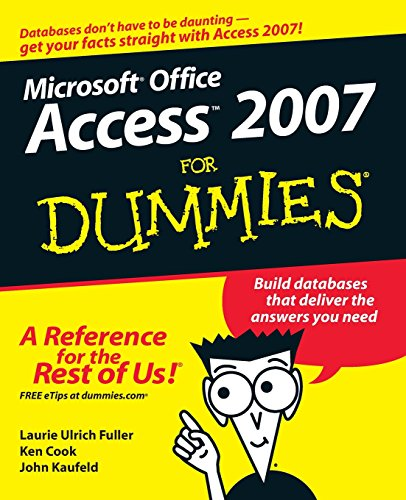 Access 2007 For Dummies (Go With Microsoft 2007)