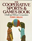 The Cooperative Sports and Games Book, Terry Orlick, 0394734947