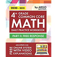 4th Grade Common Core Math: Daily Practice Workbook - Part II: Free Response | 1000+ Practice Questions and Video…