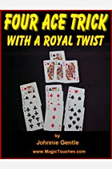 THE FOUR ACE CARD TRICK - with a Royal Twist (Magic Card Tricks Book 8) Kindle Edition