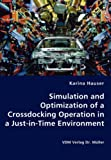 Simulation and Optimization of a Crossdocking Operation in a Just-in-Time Environment, Karina Hauser, 3836438232