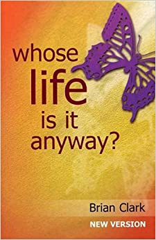 Whose Life is it Anyway?: New Version - Female Lead by Brian Clark (2005-01-01)