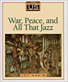 War, Peace, and All That Jazz, Joy Hakim, 019507761X