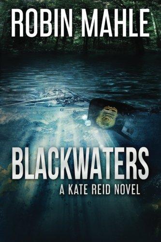 Blackwaters: A Kate Reid Novel (Redwood Violet) (Volume 5)