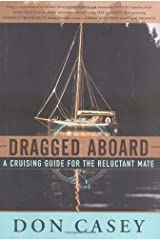 Dragged Aboard: A Cruising Guide for a Reluctant Mate