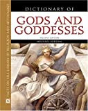 Dictionary of Gods and Goddesses, Second Edition (Facts on File Library of Religion and Mythology)