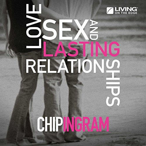 love sex and lasting relationships