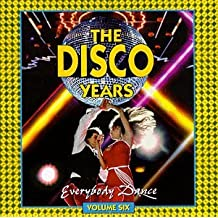 Disco Years 6: Everybody Dance