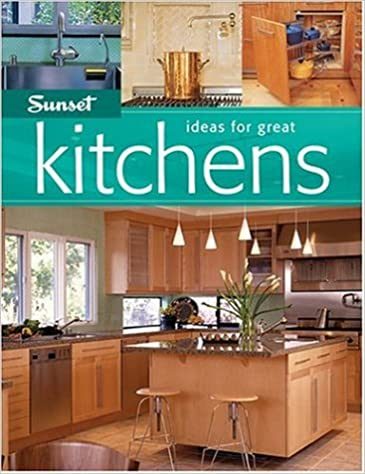 Ideas For Great Kitchens Editors Of Sunset Books Amazon Com Books