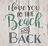 P. Graham Dunn I Love You to The Beach & Back White Wash 18 x 17 Inch Solid Pine Wood Pallet Wall Sign Plaque