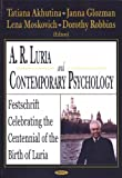A.R. Luria and Contemporary Psychology, A. R. Lurieiia and T. V. Akhutina, 1594541027