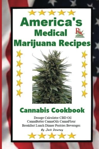 Americas Medical Marijuana Recipes  Cannabis Cookbook  Volume 1