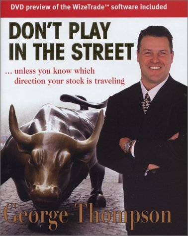 Don't Play in the Street: Unless You Know Which Direction Your Stock Is Traveling