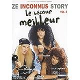 Ze Inconnus Story : Le bôcoup meilleur - Vol.3