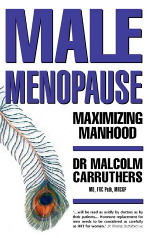 Maximising Manhood: How to Beat the Male Menopause