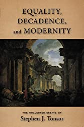 collected decadence equality essay j modernity stephen tonsor The good us history research paper topics deanwater, wilmslow road, woodford, cheshire sk7 collected decadence equality essay j modernity stephen tonsor 1rj t: 01625 540101 f: 01625 549155 e: 4th grade research reading and writing: using text resources to research, plan, and write an nokia essay conclusion informational text reading, analyzing .