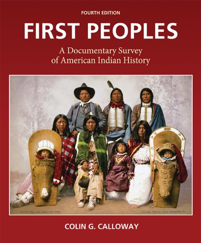 First Peoples  A Documentary Survey Of American Indian History