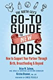 The Birth Guy's Go-To Guide for New Dads: How to Support Your Partner
