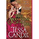 Three Abductions and an Earl: A Steamy Regency Romance (Parvenues & Paramours) (Volume 1)