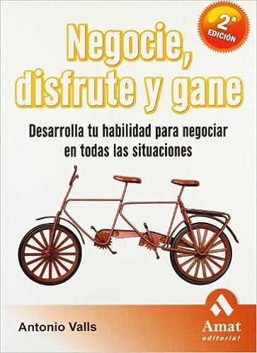 NEGOCIE, DISFRUTE Y GANE (Spanish Edition)
