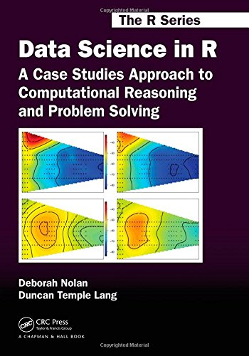 Data Science in R: A Case Studies Approach to Computational Reasoning and Problem Solving (Chapman & Hall/CRC The R Series) by CRC Press