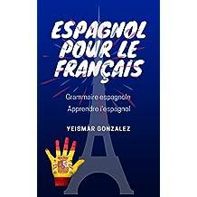 ESPAGNOL POUR LE FRANÇAIS: Grammaire espagnole - simples conversations (French Edition)