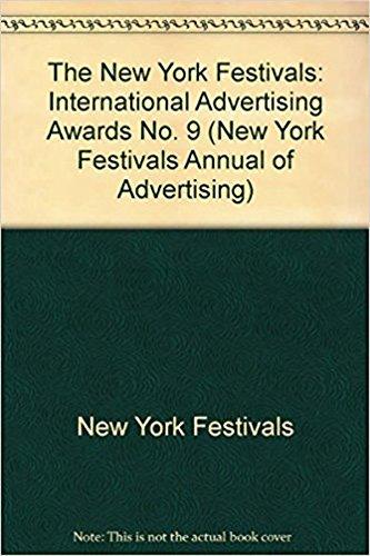 Read Online The New York Festivals International Advertising Awards: The World's Best Work (New York Festivals Annual of Advertising , Volume 9) pdf epub