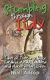 Stumbling Through Italy, Niall Allsop, 1453849785