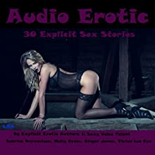 Audio Erotic: 30 Explicit Sex Stories Audiobook by Sabrina Brownstone, Molly Evans, Ginger James, Vivian Lee Fox Narrated by Sabrina Brownstone, Molly Evans, Ginger James, Vivian Lee Fox