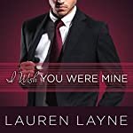 I Wish You Were Mine: Oxford Series #2 | Lauren Layne